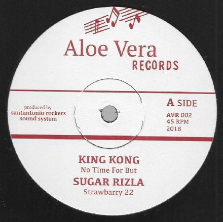 King Kong - No Time For But / Sugar Rizzla - Strawbarry 22 / Dub (Aloe Vera) 12""
